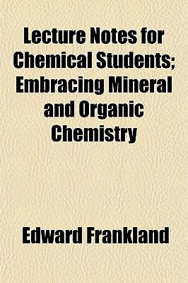 Lecture Notes for Chemical Students; Embracing Mineral and Organic Chemistry