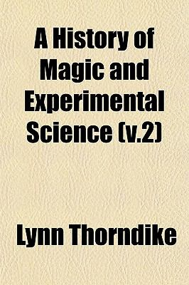 A History of Magic and Experimental Science (v.2)