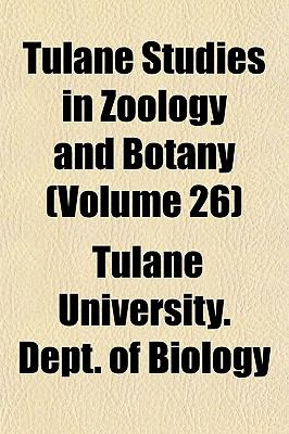 Tulane Studies in Zoology and Botany (Volume 26)