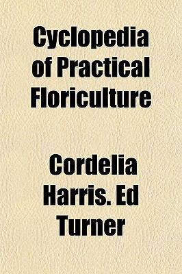 Cyclopedia of Practical Floriculture