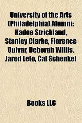 University of the Arts Alumni : Kadee Strickland, Stanley Clarke, Florence Quivar, Deborah Willis, Jared Leto, Cal Schenkel