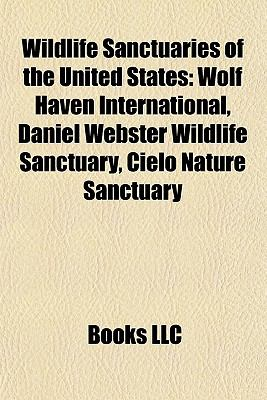 Wildlife Sanctuaries of the United States : Wolf Haven International, Daniel Webster Wildlife Sanctuary, Cielo Nature Sanctuary