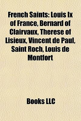 French Saints : Louis Ix of France, Bernard of Clairvaux, Thérèse of Lisieux, Vincent de Paul, Saint Roch, Louis de Montfort