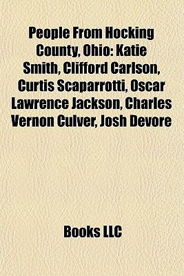 People from Hocking County, Ohio : Katie Smith, Clifford Carlson, Curtis Scaparrotti, Oscar Lawrence Jackson, Charles Vernon Culver, Josh Devore