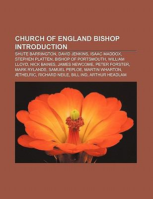 Church of England Bishop Introduction : Shute Barrington, David Edward Jenkins, Trevor Huddleston, Peter Ball, Thomas Ruthall, Stephen Cottrell