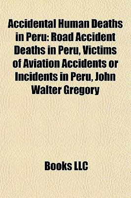 Accidental Human Deaths in Peru : Road Accident Deaths in Peru, Victims of Aviation Accidents or Incidents in Peru, John Walter Gregory