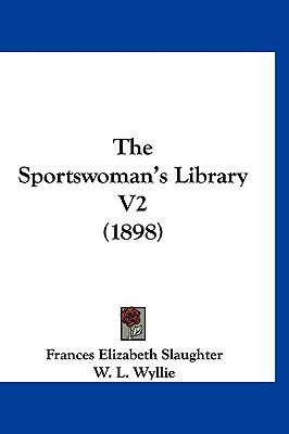 The Sportswoman's Library V2 (1898)