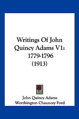 Writings Of John Quincy Adams V1: 1779-1796 (1913)