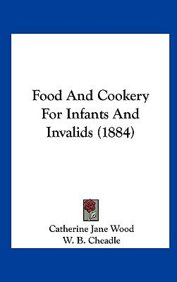 Food and Cookery for Infants and Invalids