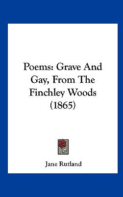 Poems : Grave and Gay, from the Finchley Woods (1865)