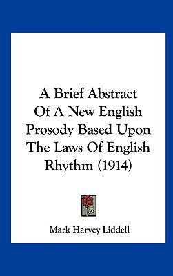 Brief Abstract of a New English Prosody Based upon the Laws of English Rhythm