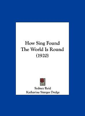 How Sing Found the World Is Round