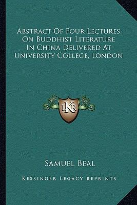 Abstract of Four Lectures on Buddhist Literature in China Delivered at University College, London
