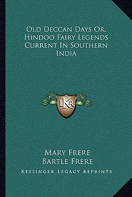 Old Deccan Days Or, Hindoo Fairy Legends Current In Southern India