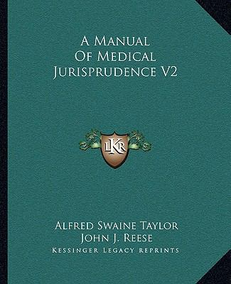 A Manual Of Medical Jurisprudence V2