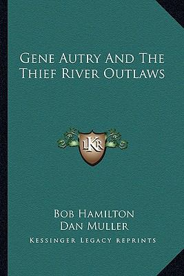 Gene Autry and the Thief River Outlaws