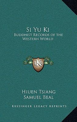 Si Yu Ki : Buddhist Records of the Western World