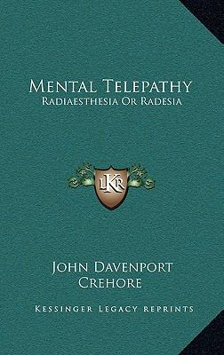 Mental Telepathy : Radiaesthesia or Radesia