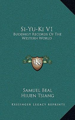 Si-Yu-Ki V1 : Buddhist Records of the Western World
