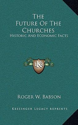 Future of the Churches : Historic and Economic Facts
