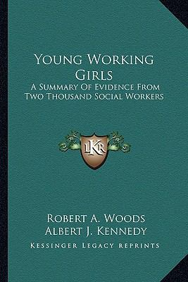 Young Working Girls : A Summary of Evidence from Two Thousand Social Workers