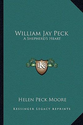 William Jay Peck : A Shepherd's Heart