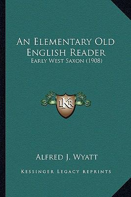 Elementary Old English Reader : Early West Saxon (1908)