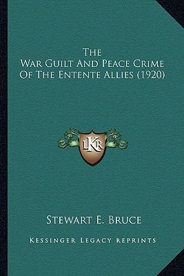 War Guilt and Peace Crime of the Entente Allies