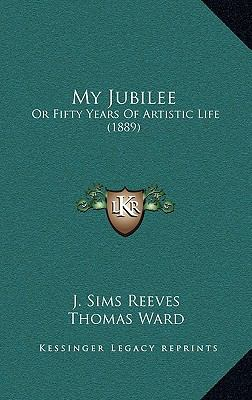 My Jubilee : Or Fifty Years of Artistic Life (1889)