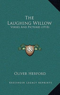 The Laughing Willow: Verses And Pictures (1918)
