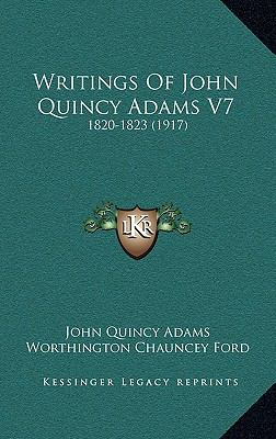 Writings of John Quincy Adams V7 : 1820-1823 (1917)