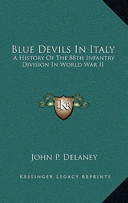 Blue Devils in Italy : A History of the 88th Infantry Division in World War II