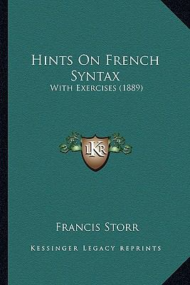 Hints on French Syntax : With Exercises (1889)