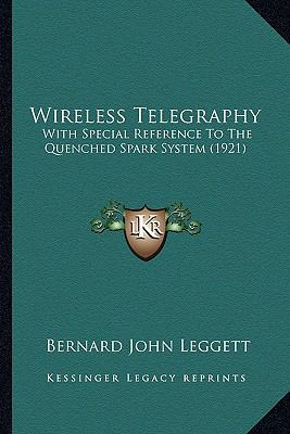 Wireless Telegraphy : With Special Reference to the Quenched Spark System (1921)