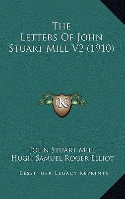 Letters of John Stuart Mill V2