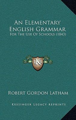 Elementary English Grammar : For the Use of Schools (1843)