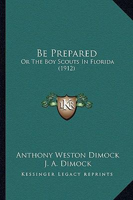 Be Prepared : Or the Boy Scouts in Florida (1912)