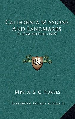 California Missions and Landmarks : El Camino Real (1915)