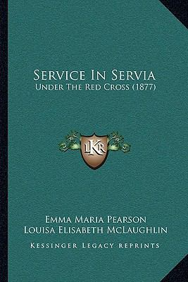 Service in Servi : Under the Red Cross (1877)