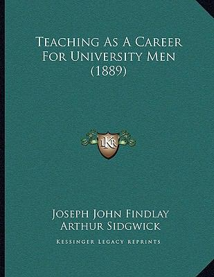 Teaching As A Career For University Men (1889)