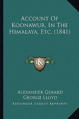 Account of Koonawur, in the Himalaya, Etc