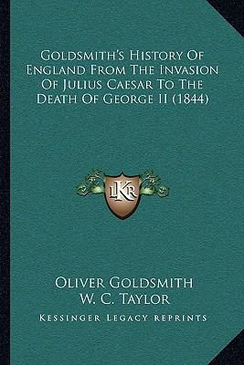 Goldsmith's History of England from the Invasion of Julius Caesar to the Death of George II