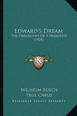 Edward's Dream : The Philosophy of A Humorist (1909)