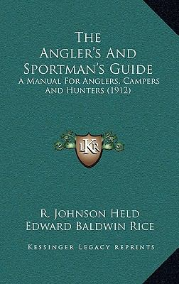Angler's and Sportman's Guide : A Manual for Anglers, Campers and Hunters (1912)