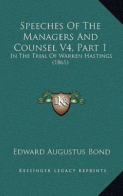 Speeches of the Managers and Counsel V4, Part : In the Trial of Warren Hastings (1861)