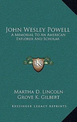 John Wesley Powell : A Memorial to an American Explorer and Scholar