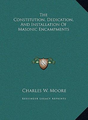 Constitution, Dedication, and Installation of Masonic Encampments