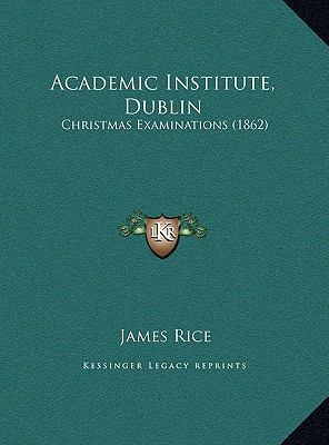 Academic Institute, Dublin : Christmas Examinations (1862)