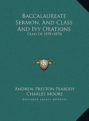Baccalaureate Sermon, and Class and Ivy Orations : Class Of 1878 (1878)