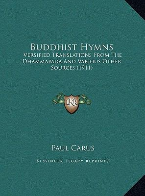 Buddhist Hymns : Versified Translations from the Dhammapada and Various Other Sources (1911)